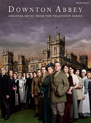 Downton  Abbey  Original Music from the Television Series  Piano Solo