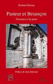 Pasteur et Besançon, naissance d'un génie