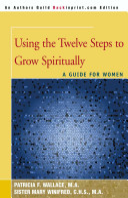 Using the Twelve Steps to Grow Spiritually