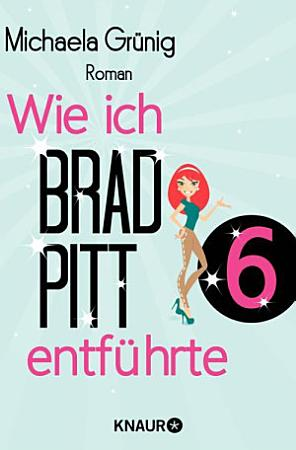 Wie ich Brad Pitt entf  hrte 6 PDF