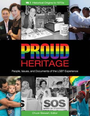 Proud Heritage  People  Issues  and Documents of the LGBT Experience  3 volumes  PDF