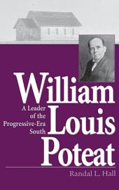 William Louis Poteat: A Leader of the Progressive-Era South