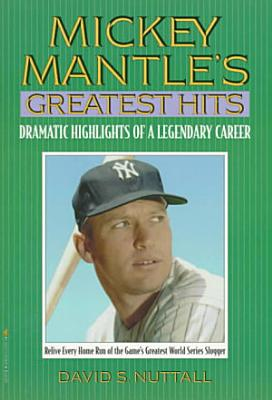 Mickey Mantle s Greatest Hits PDF