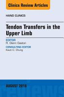 Tendon Transfers in the Upper Limb  An Issue of Hand Clinics  E Book PDF