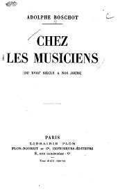 Chez les musiciens: (du XVIIIe siècle à nos jours)
