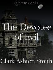The Devotee of Evil