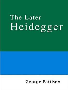 Routledge Philosophy Guidebook to the Later Heidegger PDF
