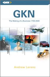 GKN: The Making of a Business, 1759 - 2009