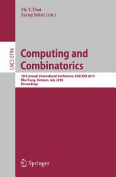Computing and Combinatorics: 16th Annual International Conference, COCOON 2010, Nha Trang, Vietnam, July 19-21, 2010 Proceedings