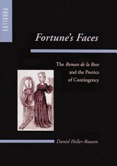 Fortune's Faces: The <i>Roman de la Rose</i> and the Poetics of Contingency