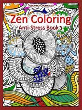 Zen Coloring: Anti-Stress: Book 3