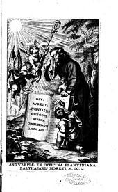 Diui Aurelij Augustini episcopi Hippon. Confessionum libri 13
