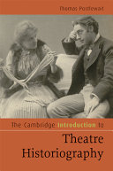 The Cambridge Introduction to Theatre Historiography PDF