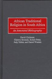 African Traditional Religion in South Africa: An Annotated Bibliography