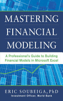 Mastering Financial Modeling  A Professional   s Guide to Building Financial Models in Excel PDF