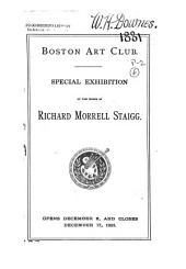 Special Exhibition of the Works of Richard Morrell Staigg