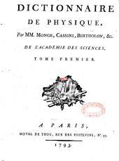 Dictionnaire de physique, par MM. Monge, Cassini, Bertholon, &c. de l'Académie des sciences, tome premier