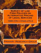 Survey of Law Firm Policies on Alternative Pricing of Legal Services 01/2014