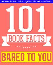Bared to You - 101 Amazingly True Facts You Didn't Know: Fun Facts and Trivia Tidbits Quiz Game Books