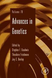 Advances in Genetics: Volume 78