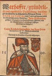 Warhaffte Beschreibung des Kriegs, welchen der nechstgewesene König in Polen Stephan Batori ... wider ... Iwan Wasilowitzen geführt