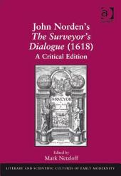 John Norden's The Surveyor's Dialogue (1618): A Critical Edition
