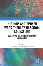 Hip Hop and Spoken Word Therapy in School Counseling PDF