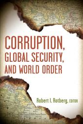 Corruption, Global Security, and World Order