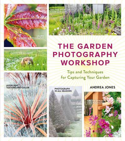 The Garden Photography Workshop PDF