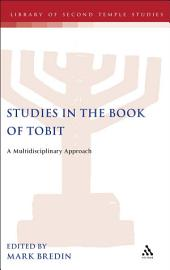 Studies in the Book of Tobit: A Multidisciplinary Approach