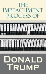 The Impeachment Process of Donald Trump PDF