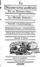 La Découverte australe par un homme-volant, ou Le Dédale français: nouvelle très philosophique