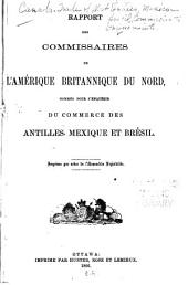 Report of the Commissioners from British North America Appointed to Inquire Into the Trade of the West Indies, Mexico & Brazil