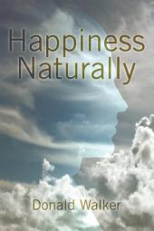 Happiness Naturally