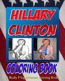 The Hillary Clinton Coloring Book Book PDF