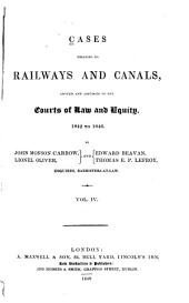 Cases Relating to Railways and Canals: Argued and Adjudged in the Courts of Law and Equity : 1835 to [1854]