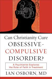 Can Christianity Cure Obsessive Compulsive Disorder  PDF