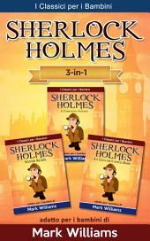 Sherlock Holmes per bambini: Il Carbonchio Azzurro, Silver Blaze, La Lega dei Capelli Rossi