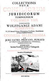 Inclytae Facultatis iuridicae Tubingensis consilia et responsa: Volume 8