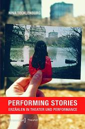 Performing Stories: Erzählen in Theater und Performance, Ausgabe 2