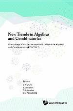 New Trends in Algebras and Combinatorics