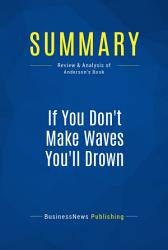 Summary If You Don T Make Waves You Ll Drown Book PDF