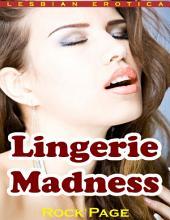 Lingerie Madness (Lesbian Erotica)