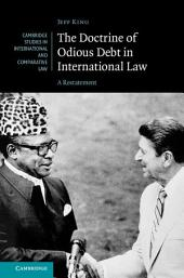 The Doctrine of Odious Debt in International Law: A Restatement