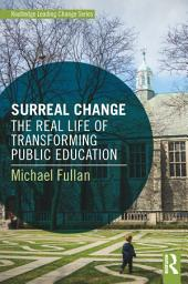 Surreal Change: The Real Life of Transforming Public Education