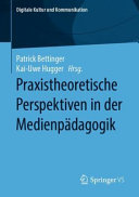 Praxistheoretische Perspektiven in der Medienp  dagogik PDF