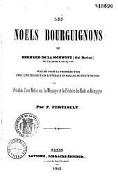 Les Noels Bourguignons de Bernard de La Monnoye (Gui-Barôzai) de l'Académie Française, publiés pour la première fois avec une traduction littérale en regard du texte patois et précédés d'une Notice sur La Monnoye et de l'histoire des Noëls en Bourgogne