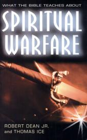 What the Bible Teaches about Spiritual Warfare