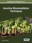 Handbook of Research on Inventive Bioremediation Techniques