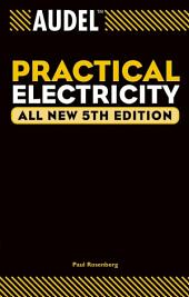 Audel Practical Electricity: Edition 5